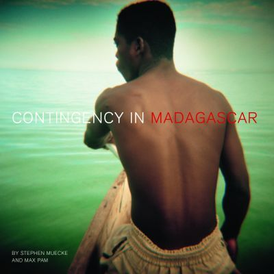 Contingency in Madagascar [Critical Photography series, Intellect Books]