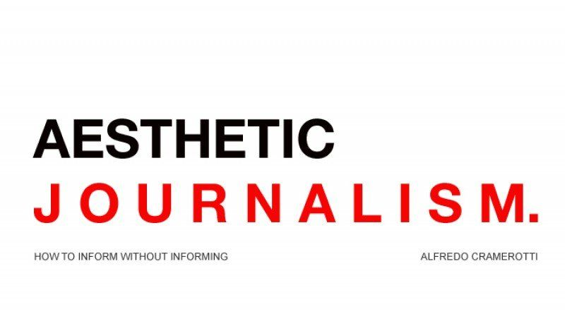 Aesthetic Journalism: How to Inform without Informing, Centrespace, Visual Research Centre, DJCAD Dundee